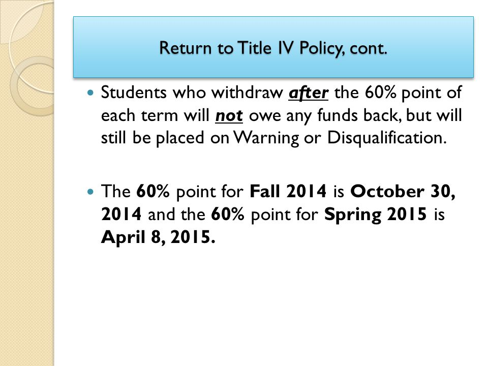 Return to Title IV Policy, cont.