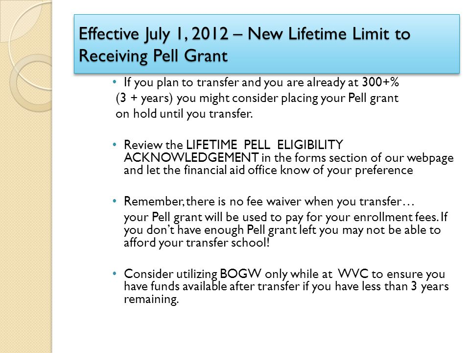 Effective July 1, 2012 – New Lifetime Limit to Receiving Pell Grant