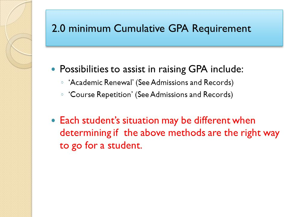 2.0 minimum Cumulative GPA Requirement