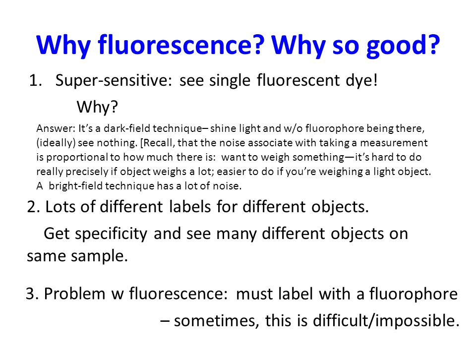 Why fluorescence Why so good