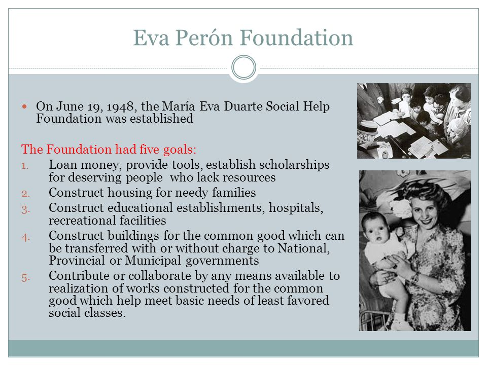 Eva Perón Foundation On June 19, 1948, the María Eva Duarte Social Help Foundation was established.