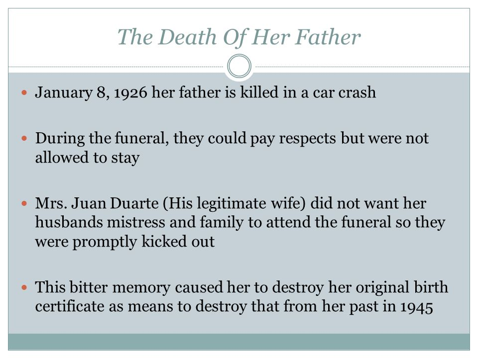 The Death Of Her Father January 8, 1926 her father is killed in a car crash.