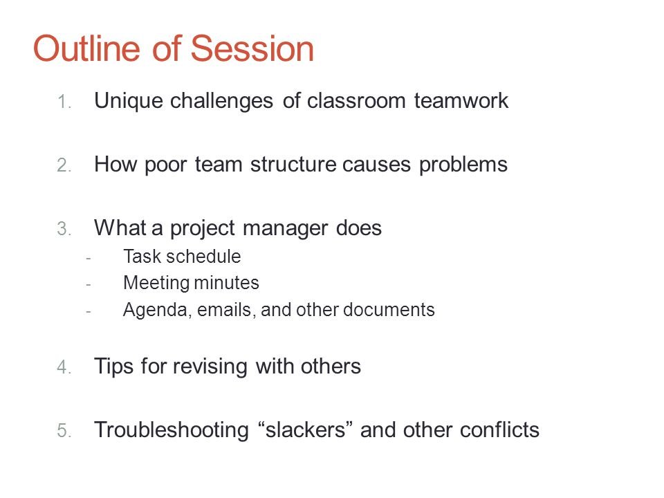 Outline of Session Unique challenges of classroom teamwork