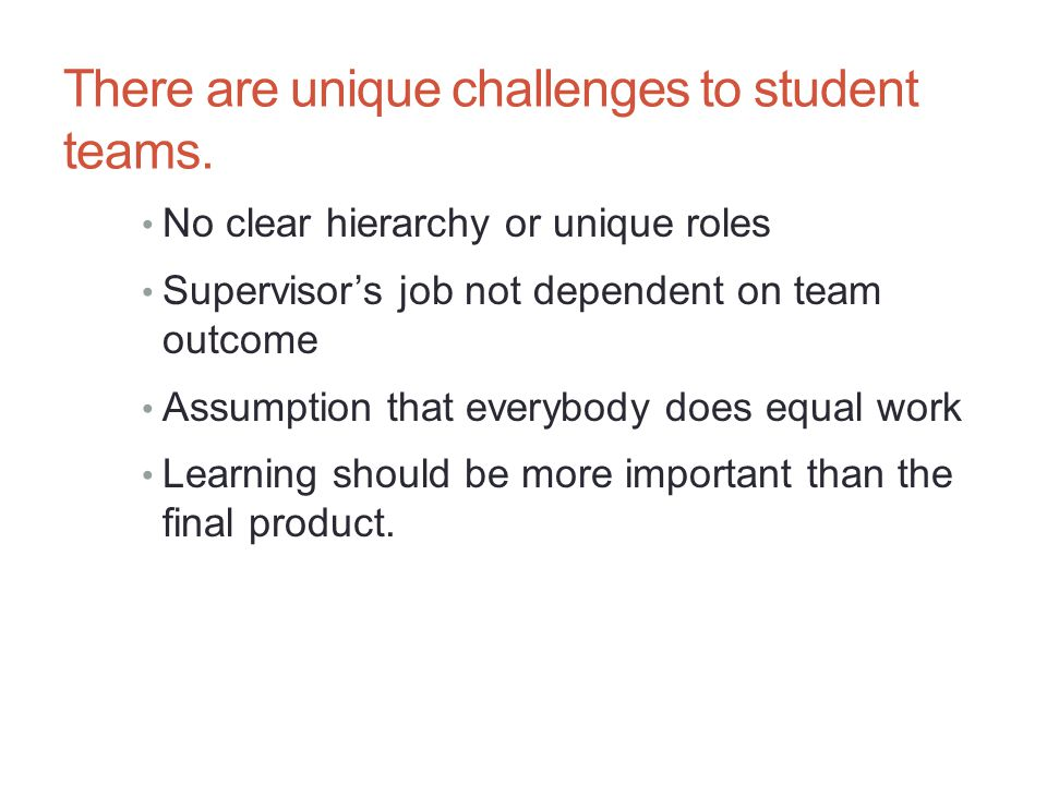 There are unique challenges to student teams.