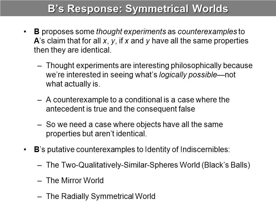 B's Response: Symmetrical Worlds
