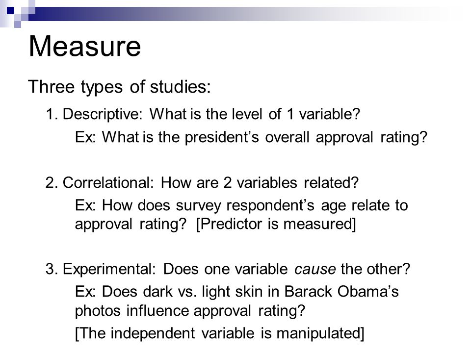 Measure Three types of studies: