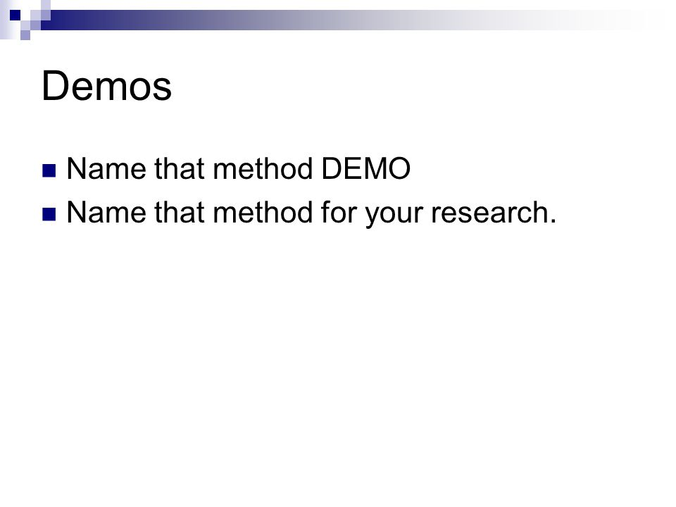 Demos Name that method DEMO Name that method for your research.
