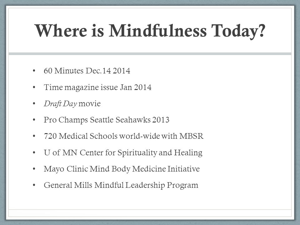 Where is Mindfulness Today