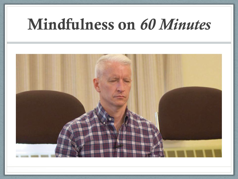 Mindfulness on 60 Minutes
