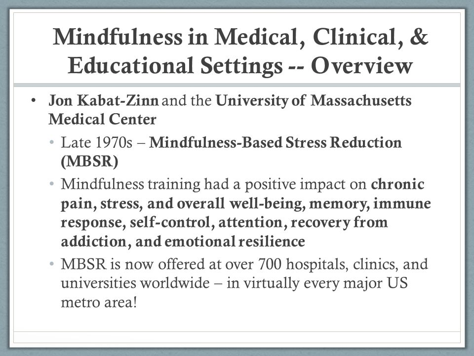 Mindfulness in Medical, Clinical, & Educational Settings -- Overview