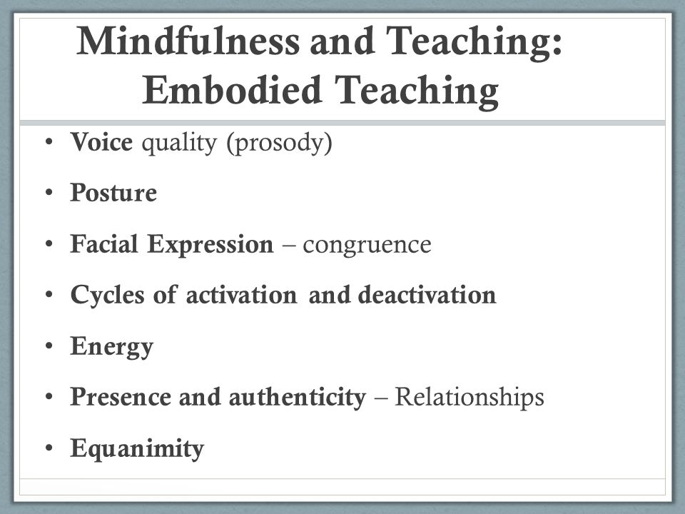 Mindfulness and Teaching: Embodied Teaching