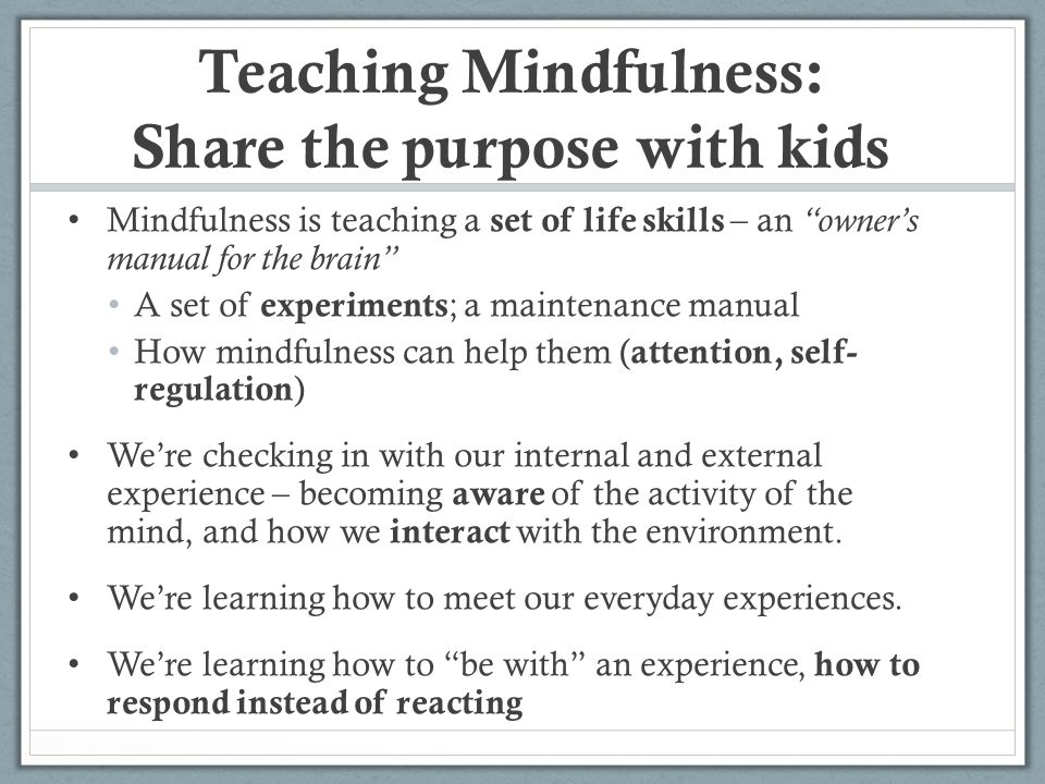 Teaching Mindfulness: Share the purpose with kids