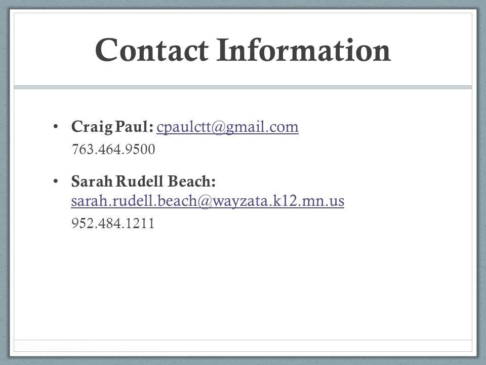 Contact Information Craig Paul: cpaulctt@gmail.com. 763.464.9500. Sarah Rudell Beach: sarah.rudell.beach@wayzata.k12.mn.us.
