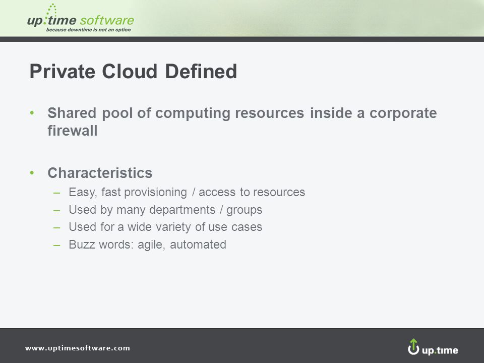 Private Cloud Defined Shared pool of computing resources inside a corporate firewall. Characteristics.
