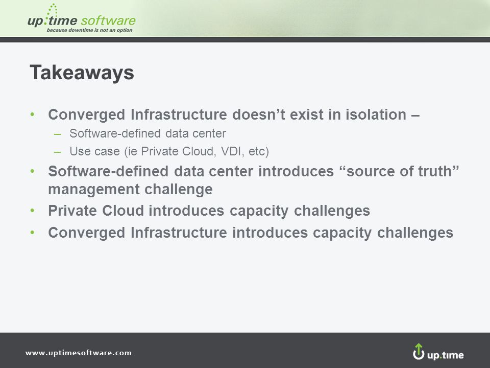 Takeaways Converged Infrastructure doesn't exist in isolation –