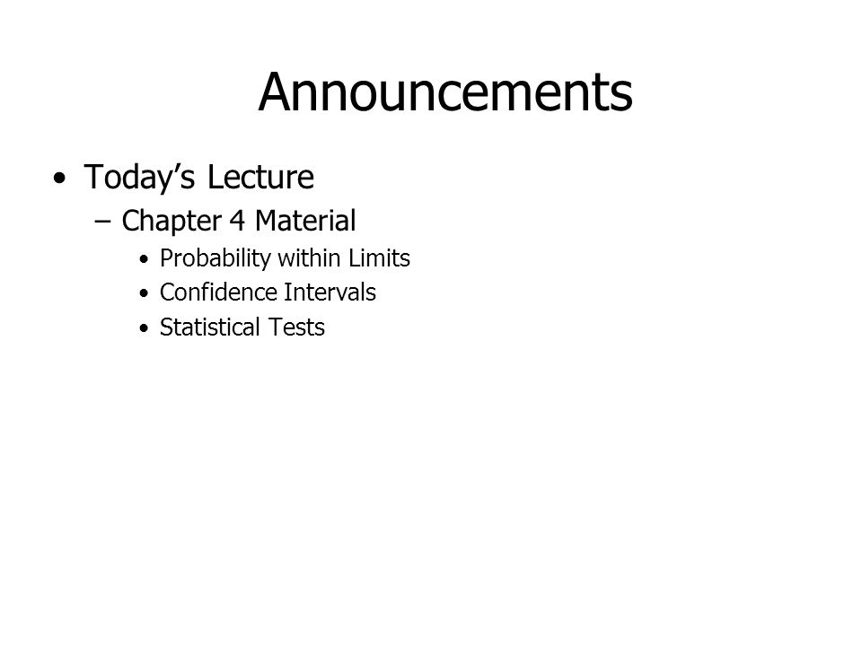 Announcements Today's Lecture Chapter 4 Material