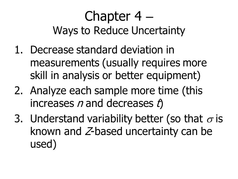 Chapter 4 – Ways to Reduce Uncertainty