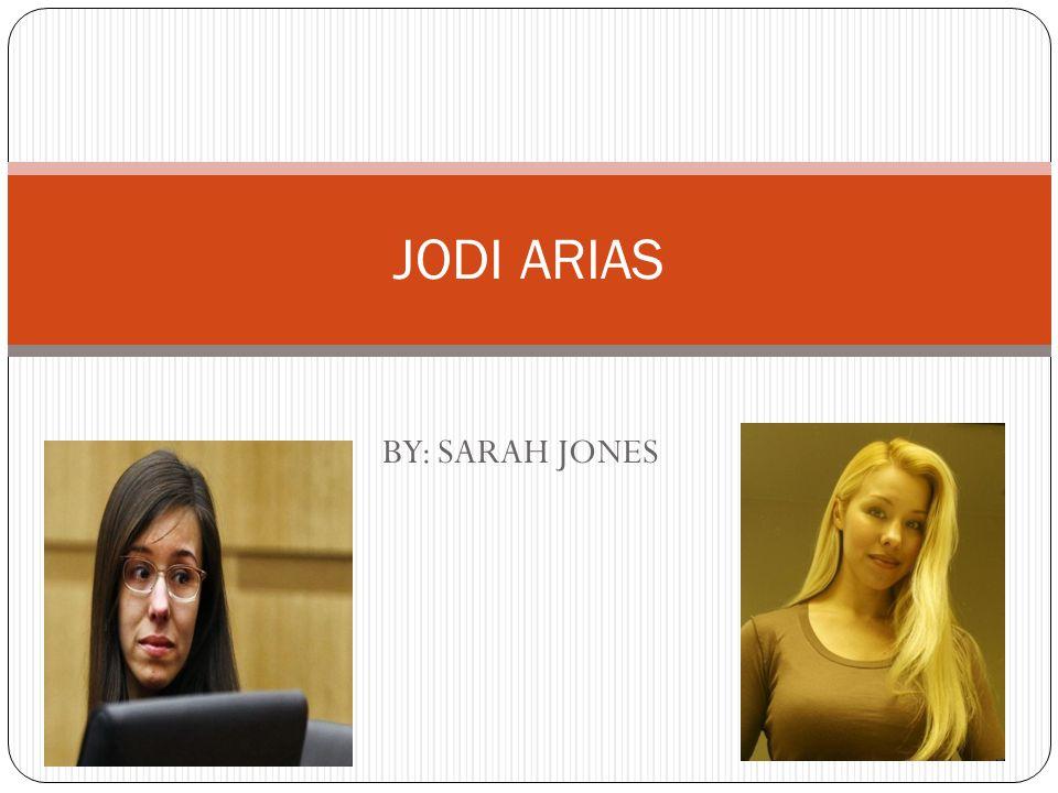 JODI ARIAS BY: SARAH JONES