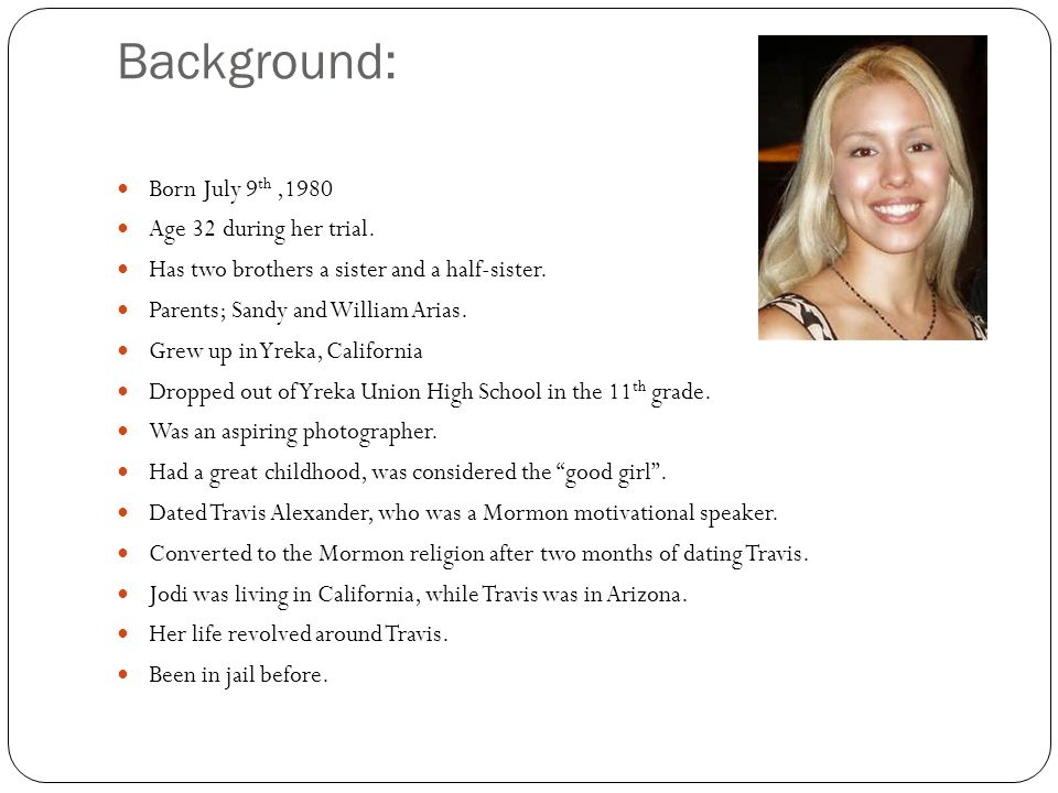 Background: Born July 9th ,1980 Age 32 during her trial.