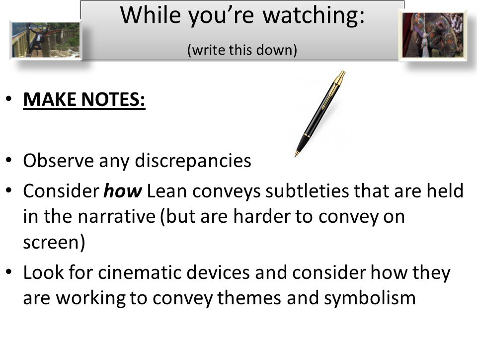 While you're watching: (write this down)