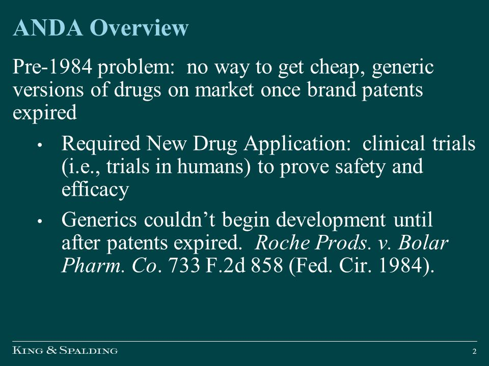 ANDA Overview Pre-1984 problem: no way to get cheap, generic versions of drugs on market once brand patents expired.