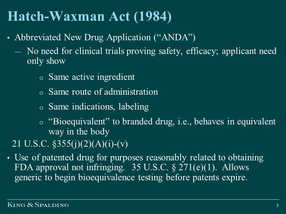 Hatch-Waxman Act (1984) Abbreviated New Drug Application ( ANDA )
