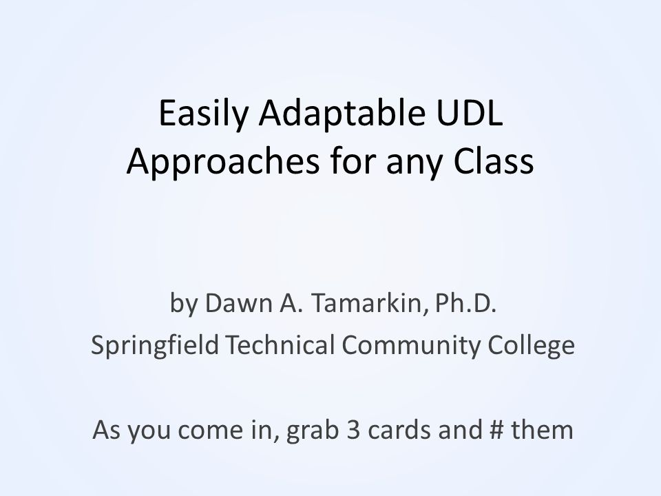 Easily Adaptable UDL Approaches for any Class