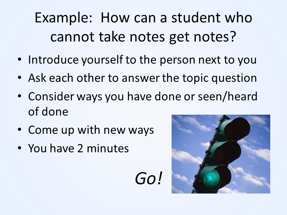Example: How can a student who cannot take notes get notes