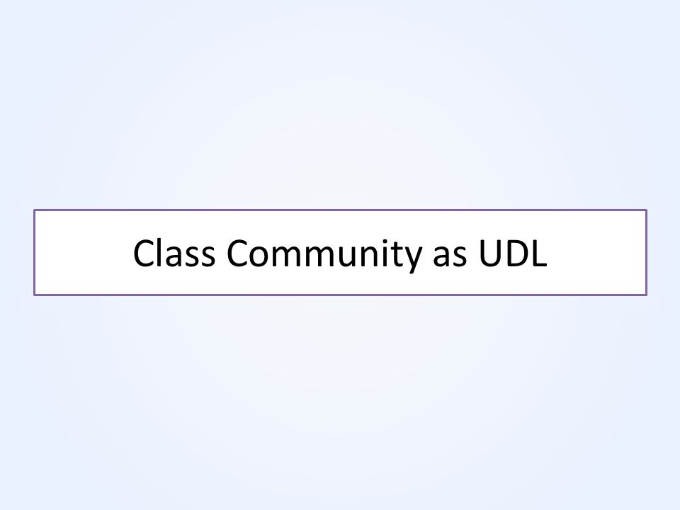Class Community as UDL