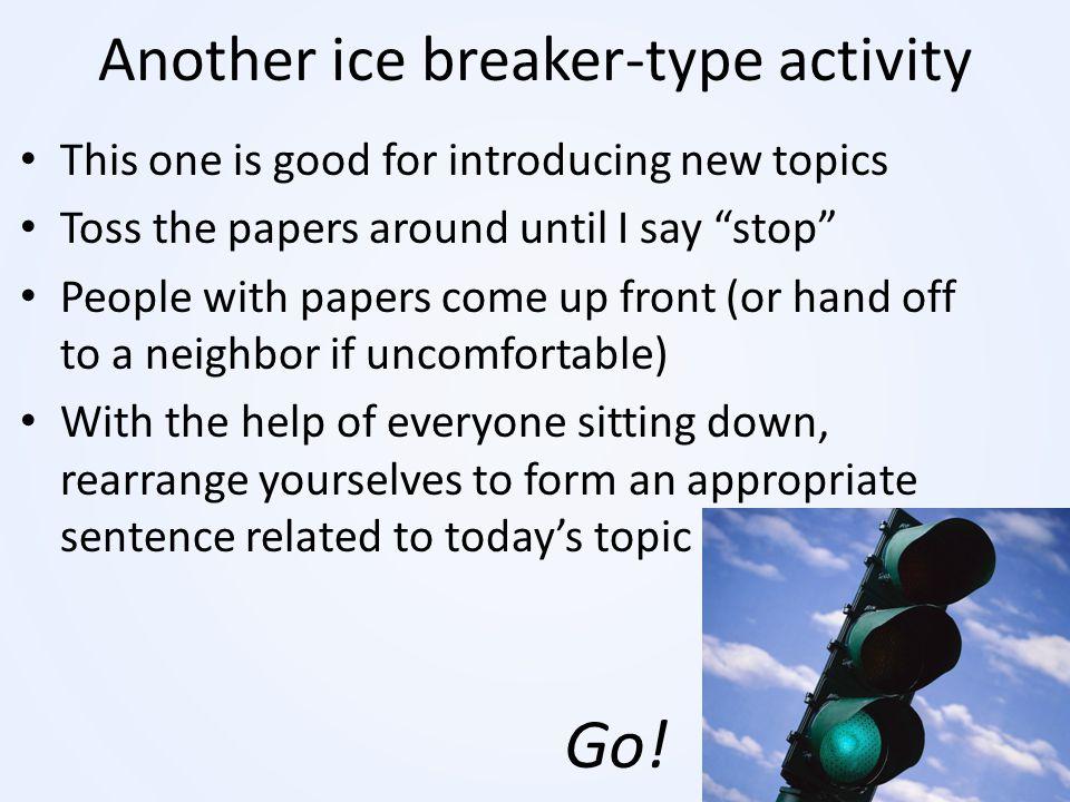Another ice breaker-type activity