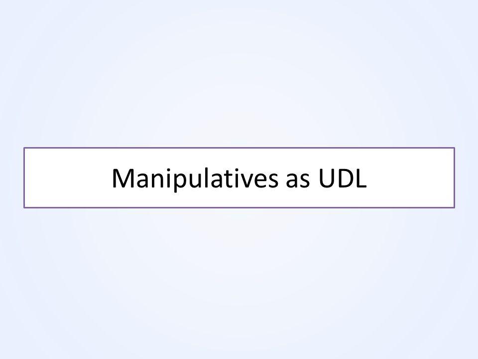 Manipulatives as UDL