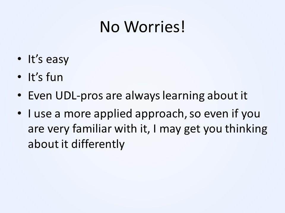No Worries! It's easy It's fun