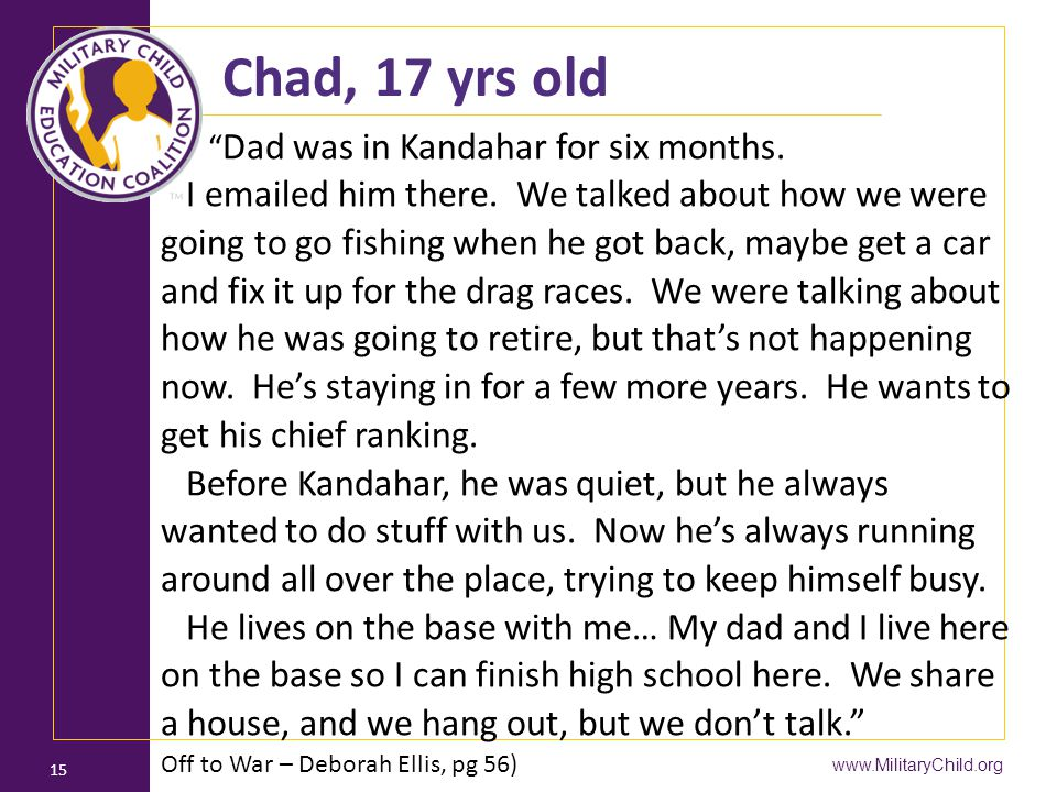 Chad, 17 yrs old Dad was in Kandahar for six months.