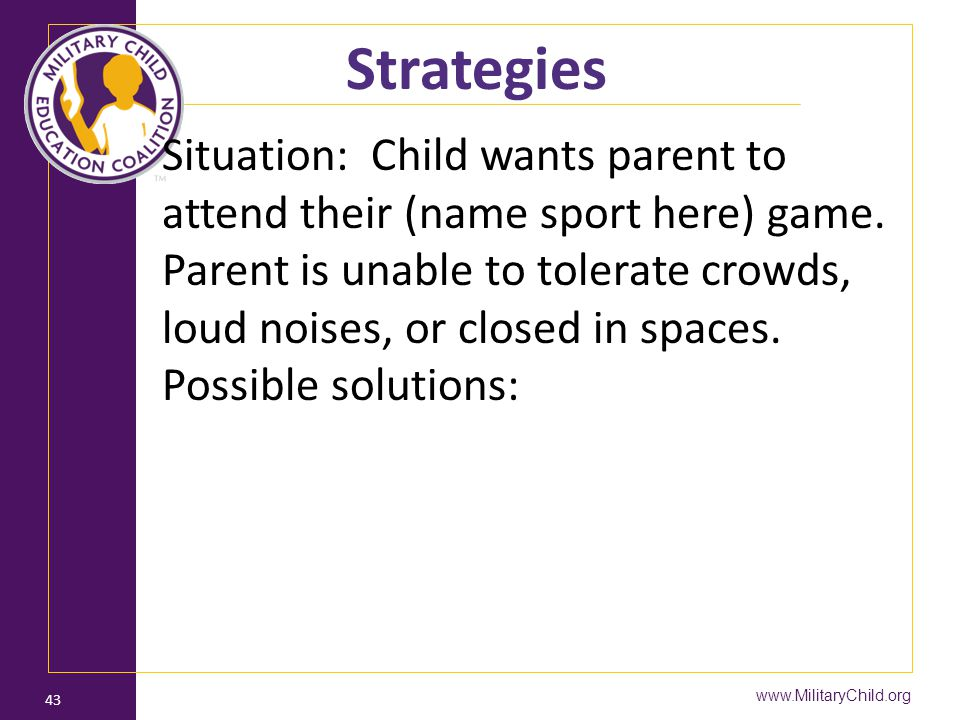 Strategies Situation: Child wants parent to attend their (name sport here) game.