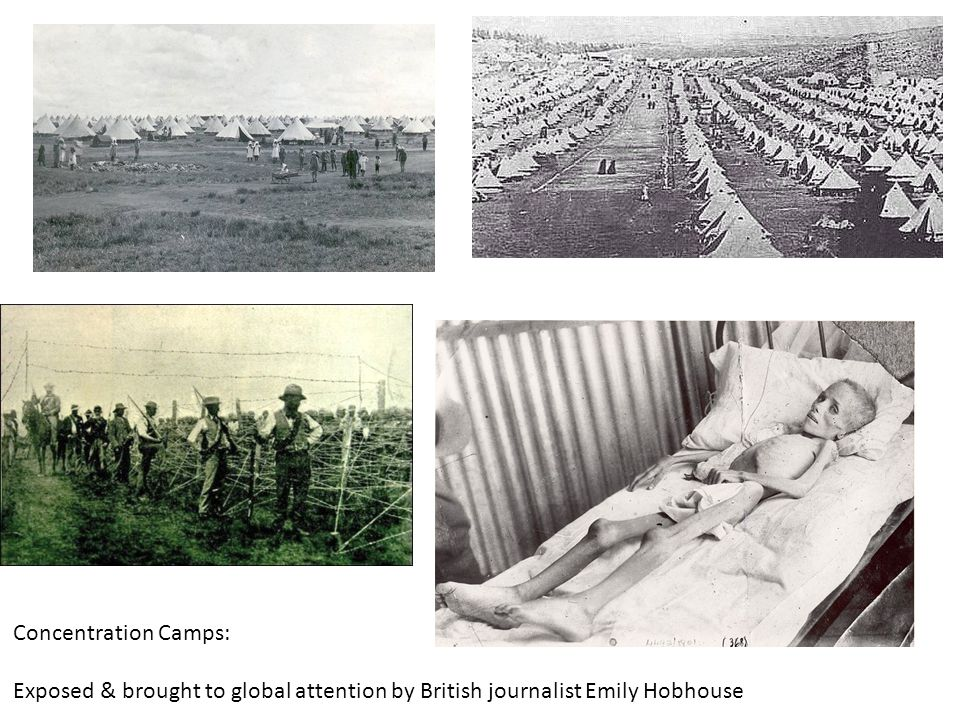 Concentration Camps: Exposed & brought to global attention by British journalist Emily Hobhouse