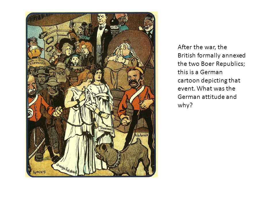 After the war, the British formally annexed the two Boer Republics; this is a German cartoon depicting that event.