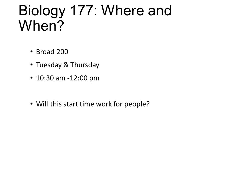 Biology 177: Where and When