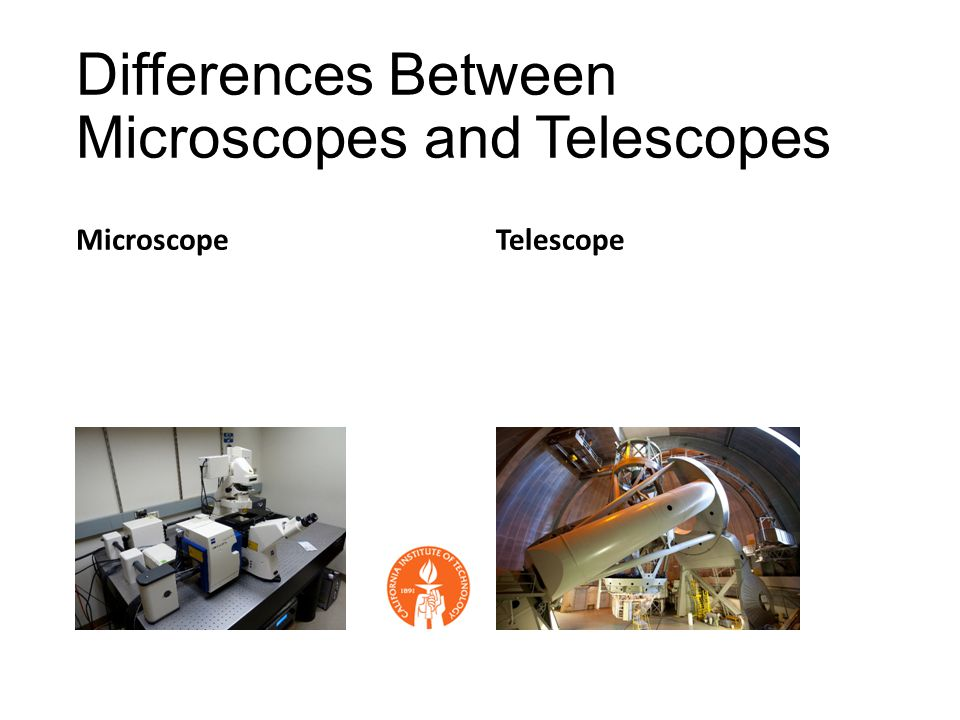 Differences Between Microscopes and Telescopes