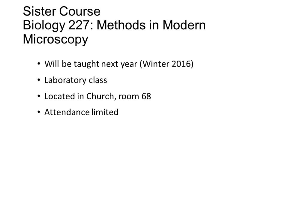 Sister Course Biology 227: Methods in Modern Microscopy