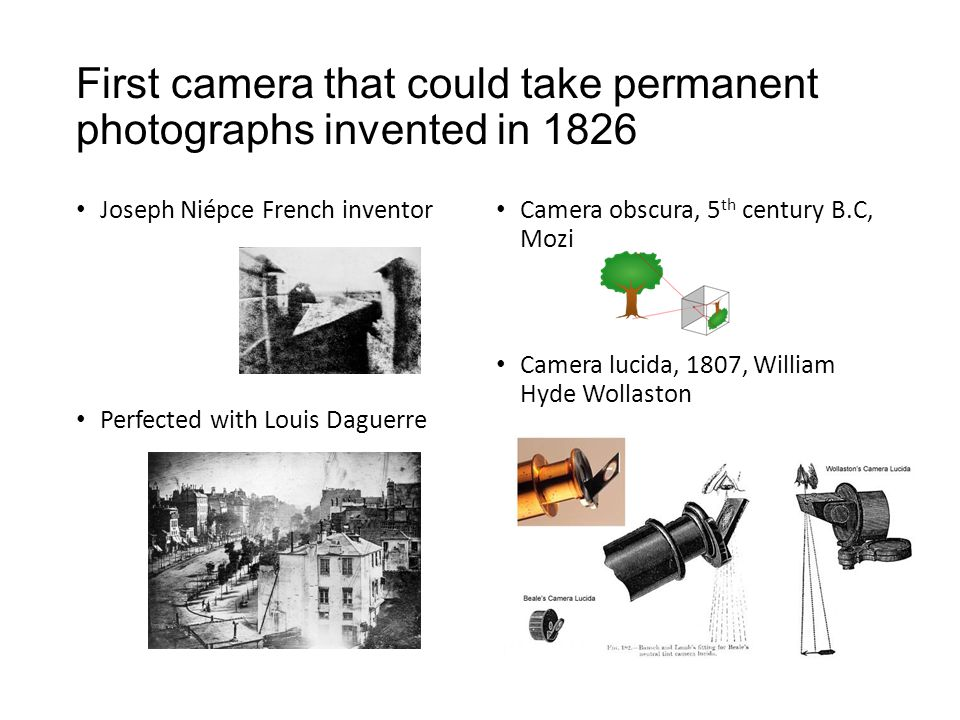 First camera that could take permanent photographs invented in 1826
