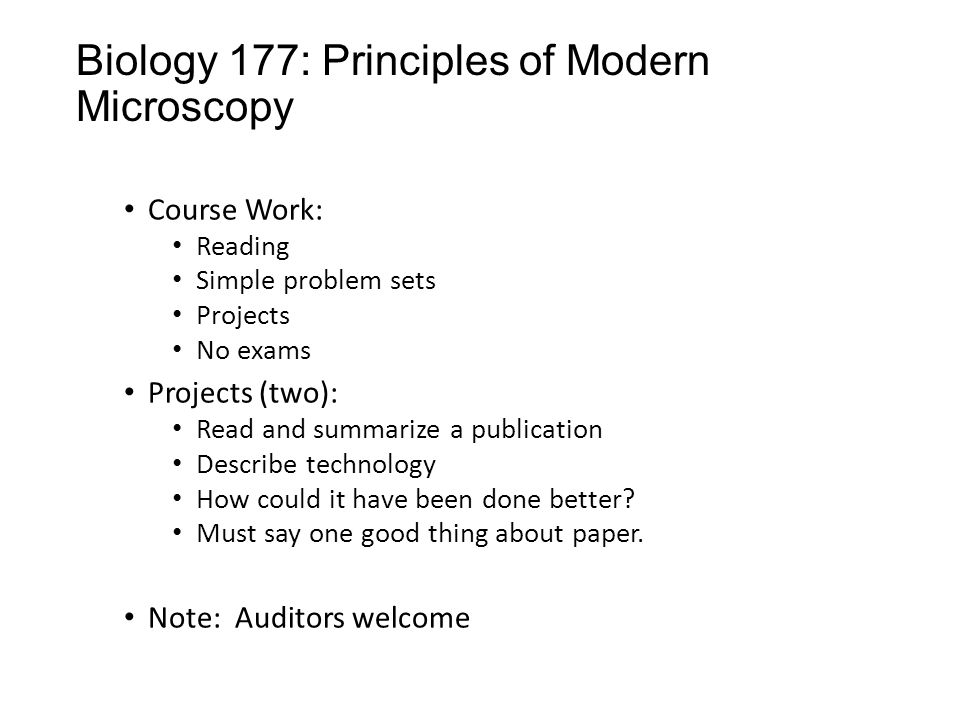 Biology 177: Principles of Modern Microscopy