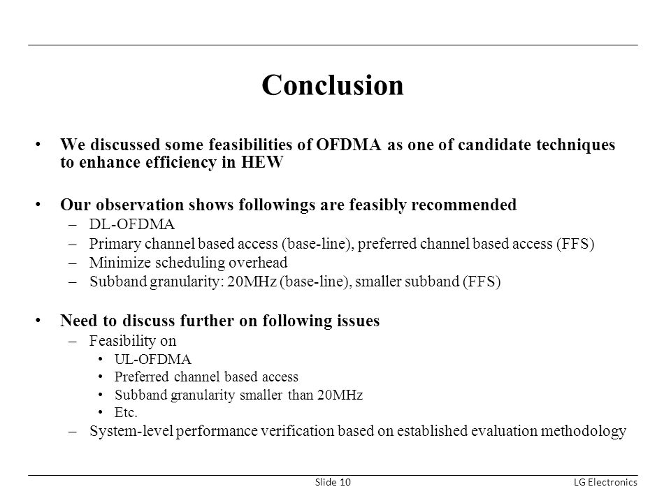 Conclusion We discussed some feasibilities of OFDMA as one of candidate techniques to enhance efficiency in HEW.