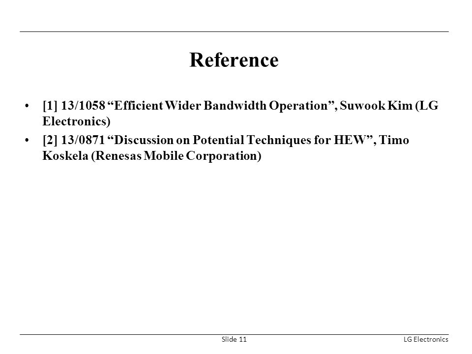 Reference [1] 13/1058 Efficient Wider Bandwidth Operation , Suwook Kim (LG Electronics)