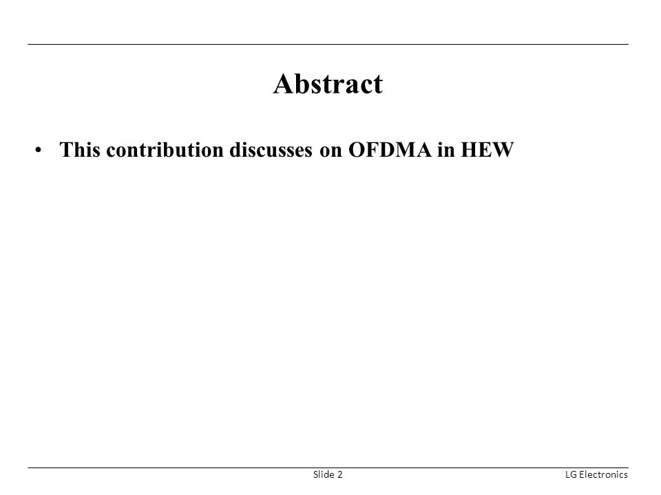 Abstract This contribution discusses on OFDMA in HEW LG Electronics