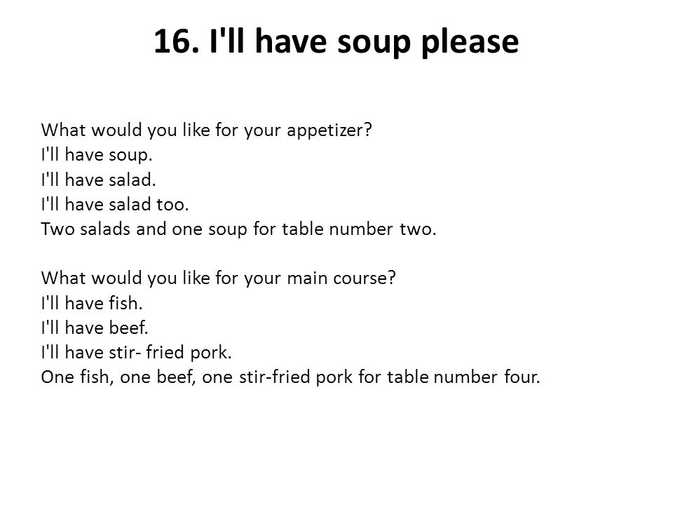 16. I ll have soup please