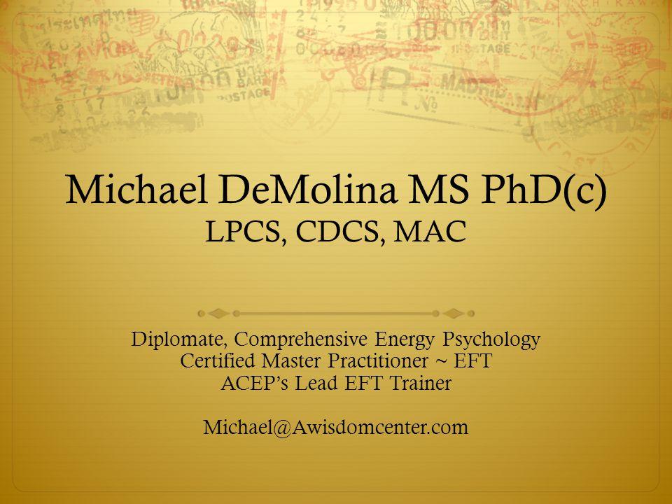 Michael DeMolina MS PhD(c) LPCS, CDCS, MAC