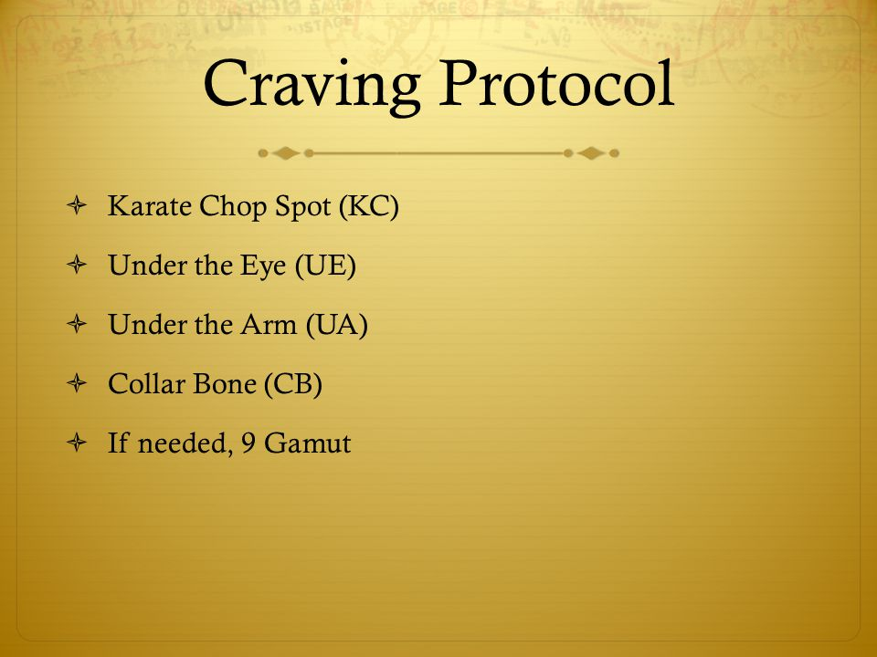 Craving Protocol Karate Chop Spot (KC) Under the Eye (UE)