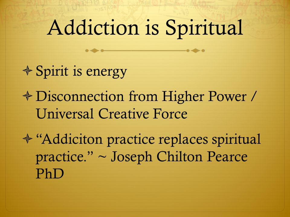 Addiction is Spiritual