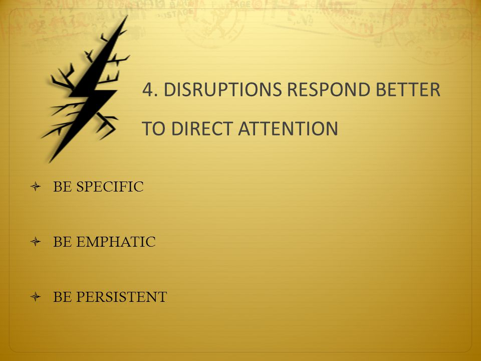 4. DISRUPTIONS RESPOND BETTER