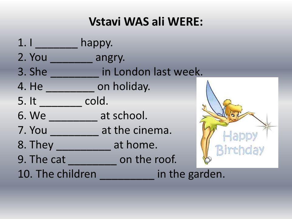 Vstavi WAS ali WERE: